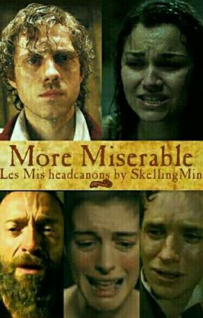 More Miserables • Les Mis Headcanons by Skellsnergy_11