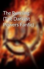The Running (The Darkest Powers Fanfic) by Insanity885