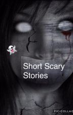 Short Scary Stories by ii_RahniSalter_ii