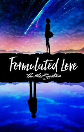 Formulated Love [EDITING] by TheSixRoyalties