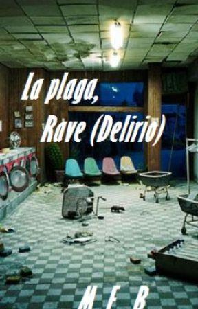 La plaga, Rave (Delirio) by MKAmantedelibros