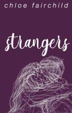 Strangers by ChloeFairchild