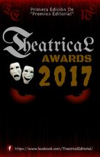 Theatrical Awards 2017 (ABIERTO) by TheatricalAwards