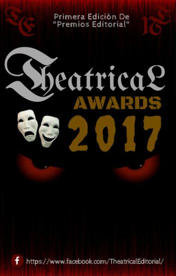 Theatrical Awards 2017 (ABIERTO)