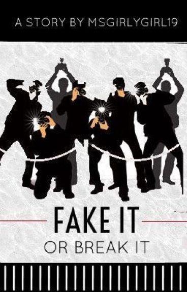 Fake it or Break it