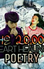 The 20,000 Heart-Healing Poetry♥ by SimultaneouslyCreepy