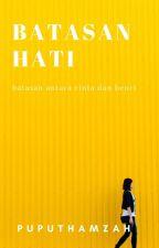 batasan hati (proses Penerbitan) by Puputhamzah