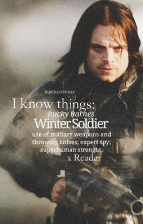 I Know Things: Bucky Barnes x reader [slow updates: plz check my
