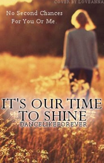Its Our Time To Shine (Hunger Game Fanfic! And Is On hold) by DanceLikeForever