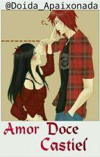 Amor Doce - Castiel by Doida_Apaixonada