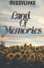 Land Of Memories by missylikye