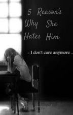 5 Reason's Why She Hate He by severetsundere