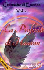 Il Presagio di Haaron - Cronache di Enerios Vol. 2 by marystark75