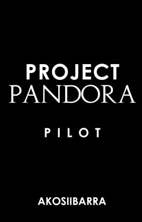 Project PANDORA: Pilot by AkoSiIbarra