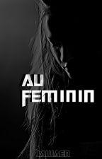 Au féminin (Recueil de nouvelles) by Jawaen