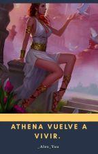 ¡Athena Vuelve a Vivir! (Aioria y tu) {Finalizada} by CrazyBitch315