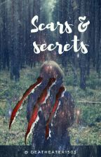 Scars And Secrets | Discontinued by Deatheater1503