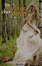 Un Mariage Cher Payé by kyrallia