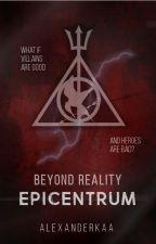 Beyond Reality: Epicentrum | część II | book multifandom by Alexanderkaa