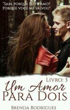 """""""Um Amor Para Dois"""" by BrehRMB"""