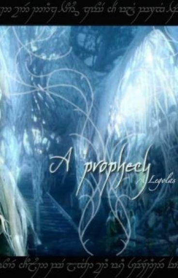 A Prophecy (A Legolas Love Story)