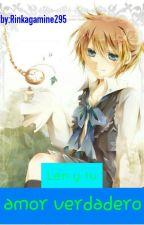 Amor verdadero Len Y Tu by Rinkagamine295