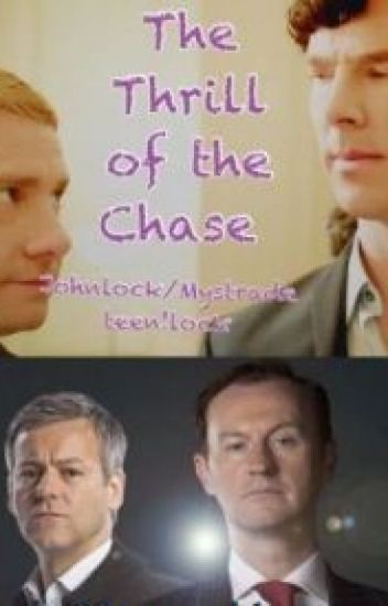 The Thrill of the Chase (Johnlock/Mystrade Teen!Lock)