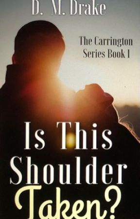 Is This Shoulder Taken? Kendall Finds Her Heart © ® {Completed} Wattys 2017 by DawnMDrake