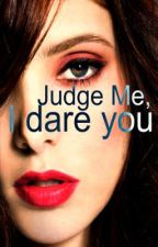 Judge Me, I Dare You by annasarms