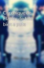 Chronique de Flavie : de fille bien a pute by chronique2flavie