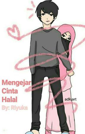 Mengejar Cinta Halal by riyuka_