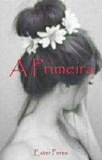 A Primeira by EsterPeress