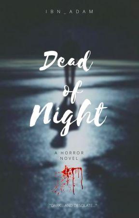 Dead of Night by ibn_adam