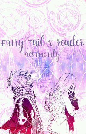 Fairy Tail x Reader by Knightcore7012