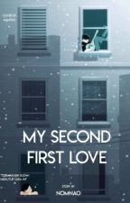 My Second First Love by nomnao