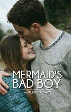 Mermaid's Bad Boy by worldgirlalways