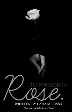 The Forbidden Rose by LaraMelissa