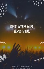 SMS With Him |EXO Ver| (TERMINÉE) by ShinChloe