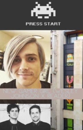 New Gamer Girl (Reader X Wesley Johnson) by 5SecondsOfYoutubes