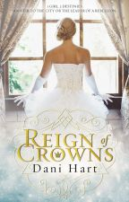Reign of Crowns (completed) by booksbydaniland