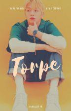 TORPE | Kang Daniel ✔ by Hanallifya