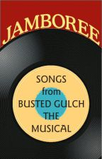 Songs from Busted Gulch The Musical by lyttlejoe