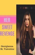 *Cupid's Play Series 1* Her Sweet Revenge by GeorgiaStValentine