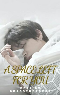 [VKook- Hoàn](Edit - Chuyển Ver) A Space Left For You