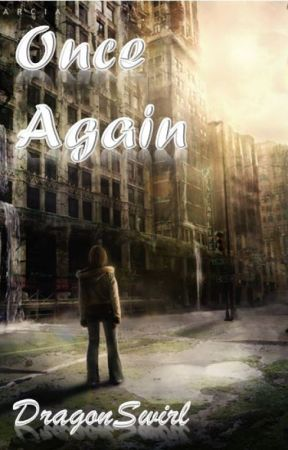 Once Again (#Wattys2017) by DragonSwirl
