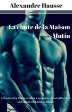 La Chute de la Maison Mutin by ahausse