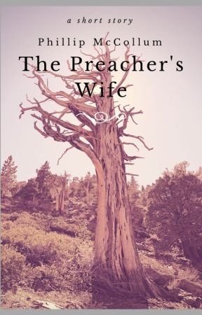 The Preacher's Wife by PhillipMcCollum