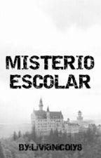 misterio escolar by LiviaNicoly8