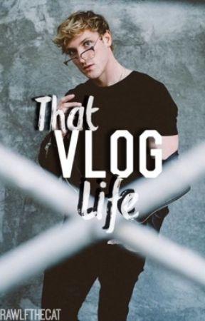 That Vlog Life • Logan Paul x Reader • Fanfiction by RawlfTheCat