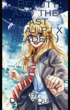 Beauty and the beast  ( Naj pj x reader ) by Rainbowapple201X
